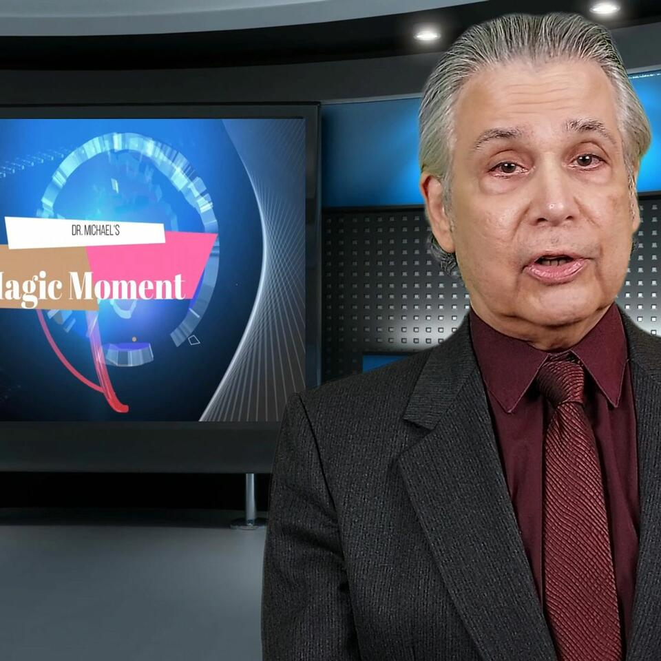 Dr. Michael's One-Minute Magic Moment