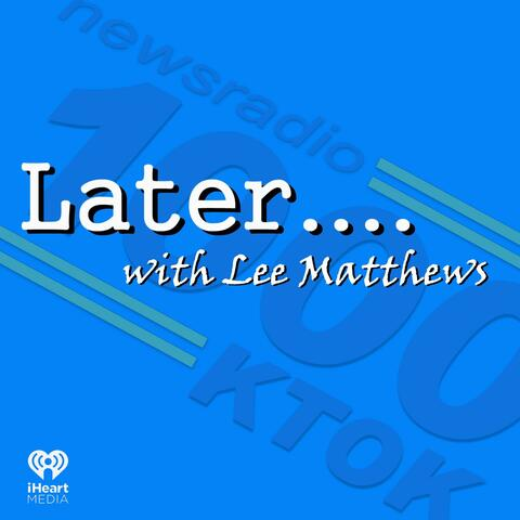 Later With Lee Matthews