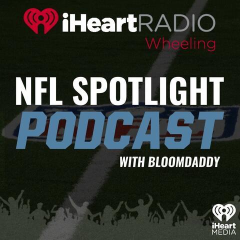 NFL Spotlight Podcast with Bloomdaddy