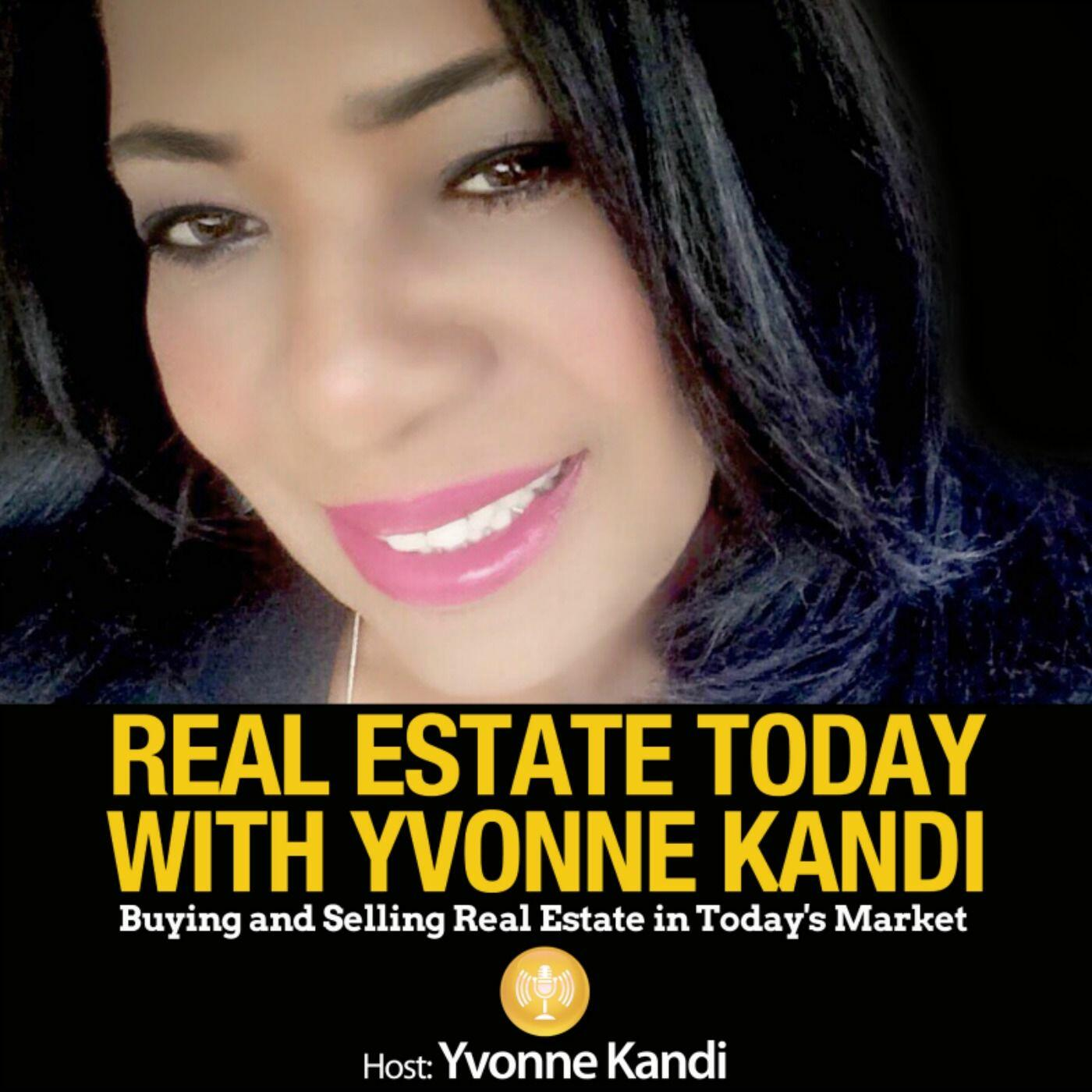 Real Estate Today With Yvonne Kandi