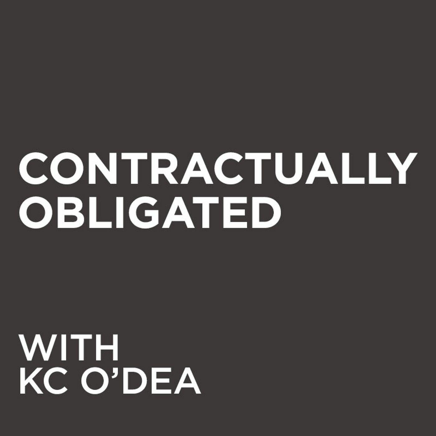 Contractually Obligated with KC O'Dea