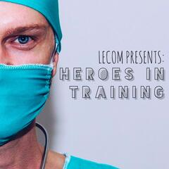 A Public Perspective - LECOM presents: Heroes in Training