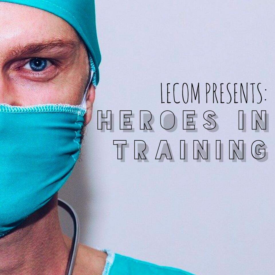 LECOM presents: Heroes in Training