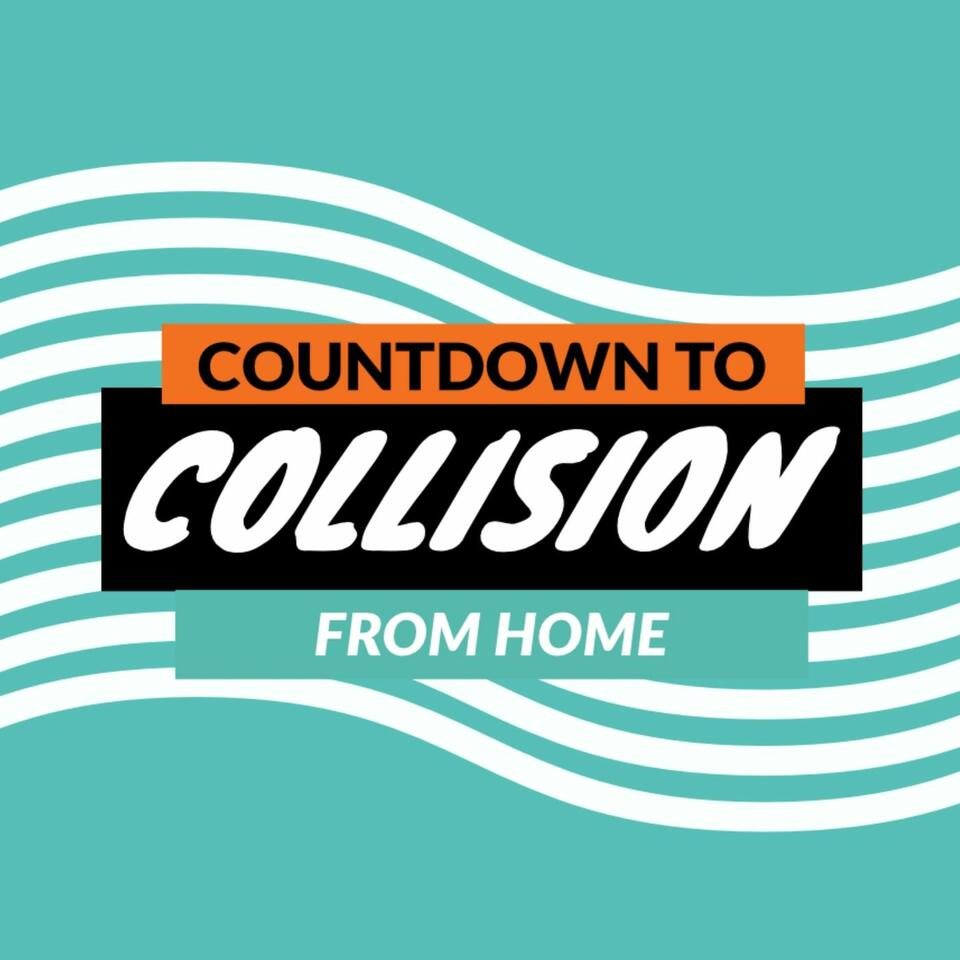 Countdown to Collision from Home