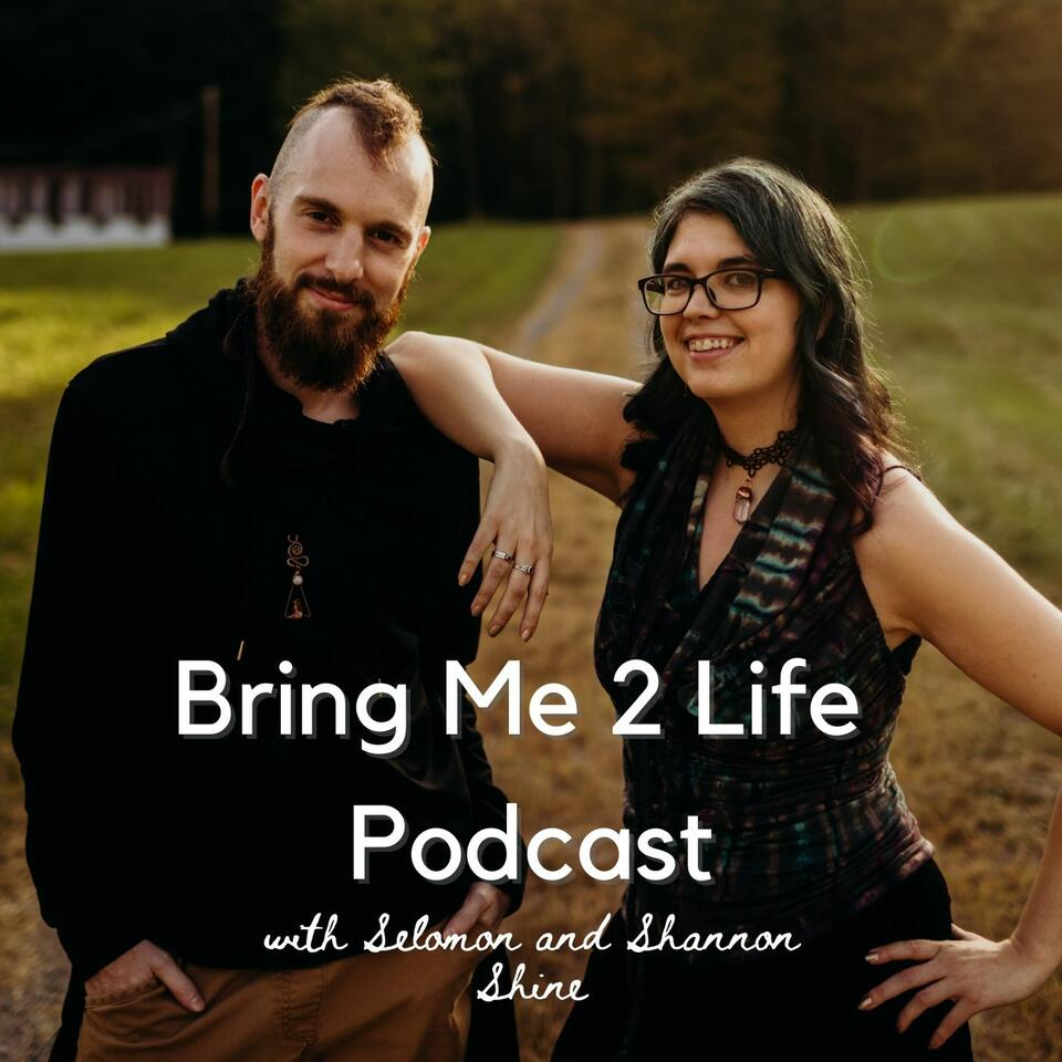 Bring Me 2 Life Podcast