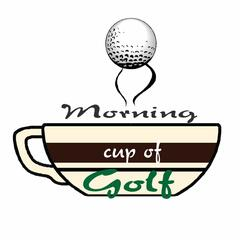 Morning Cup Of Golf