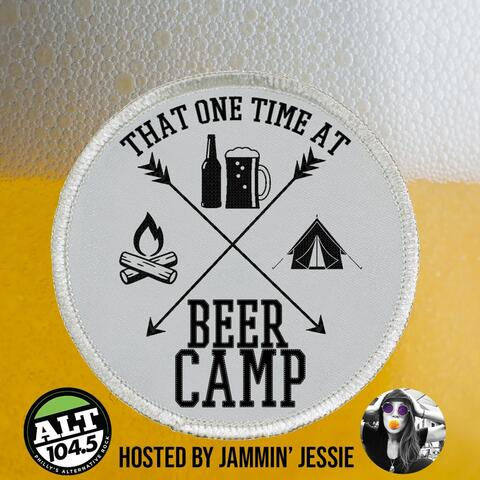 That One Time At Beer Camp