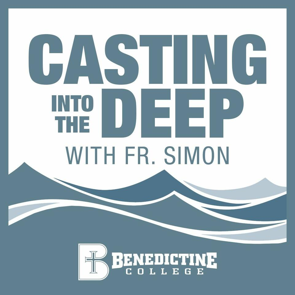 Casting into the Deep with Fr. Simon