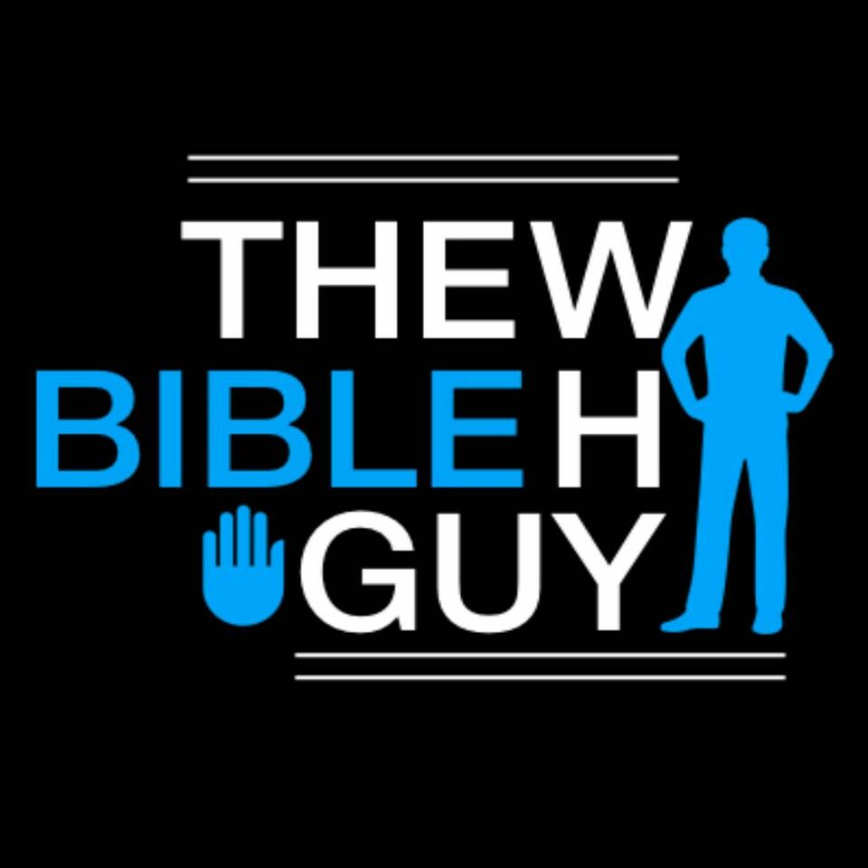 The Bible Why Guy