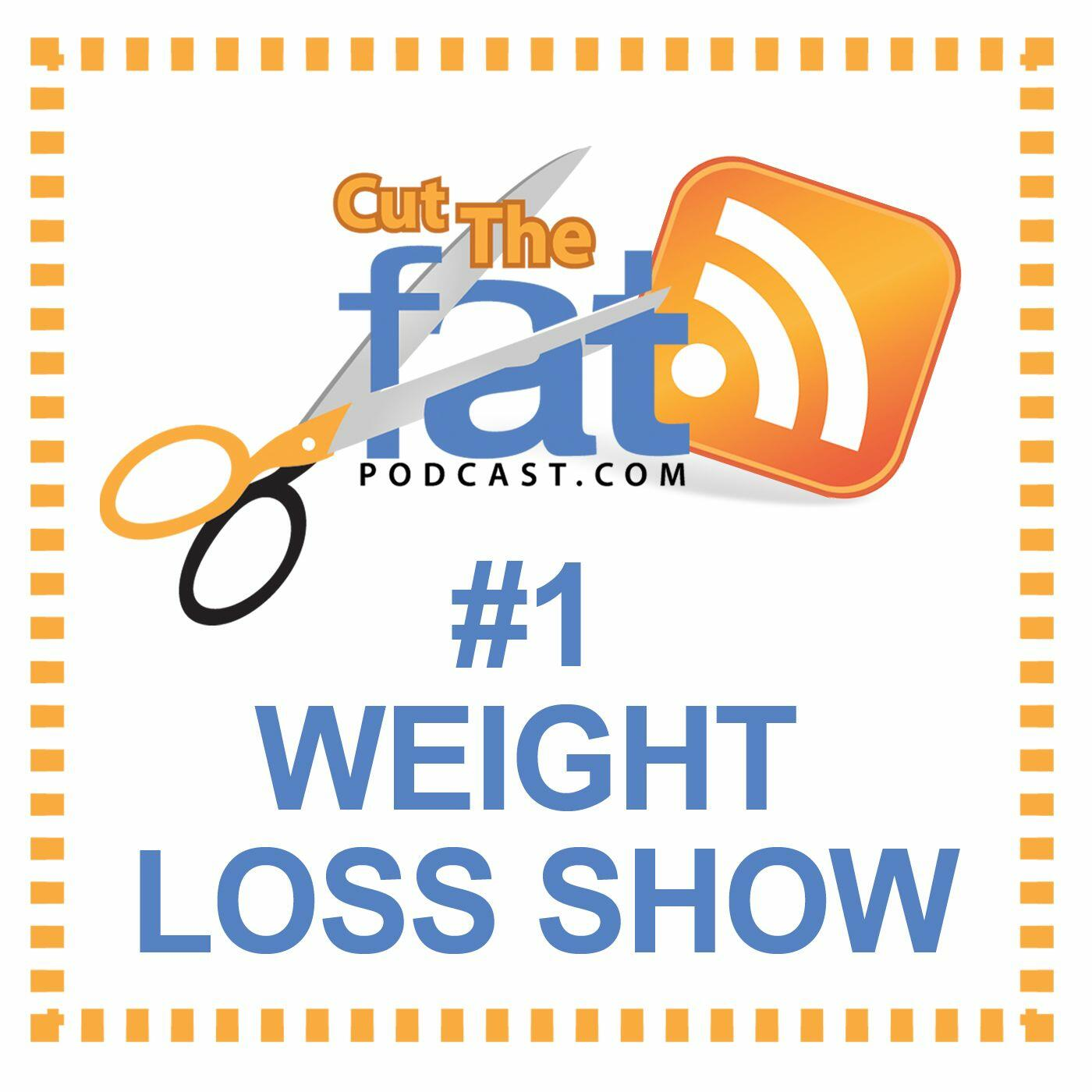 Cut The Fat Podcast - Weight Loss