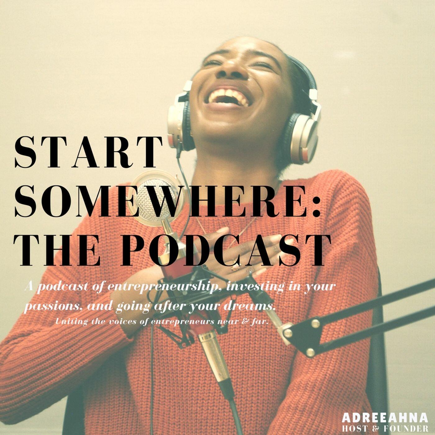 Start Somewhere: the Podcast