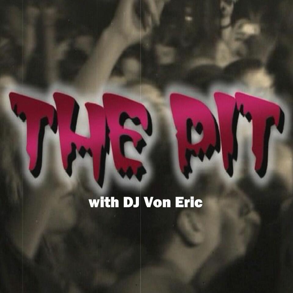 The Pit with Von Eric