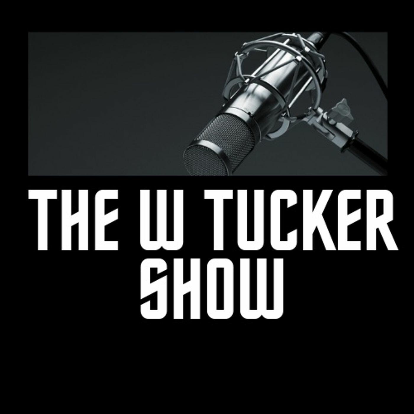 The W Tucker Show