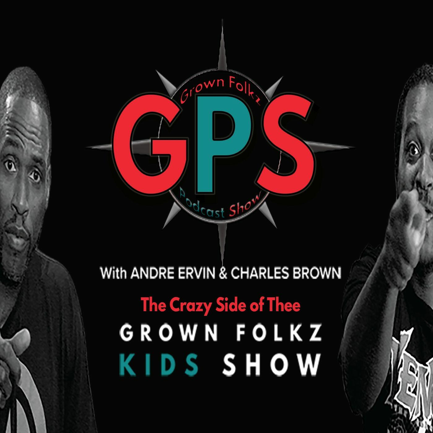 Grown Folks Kids Show's GPS