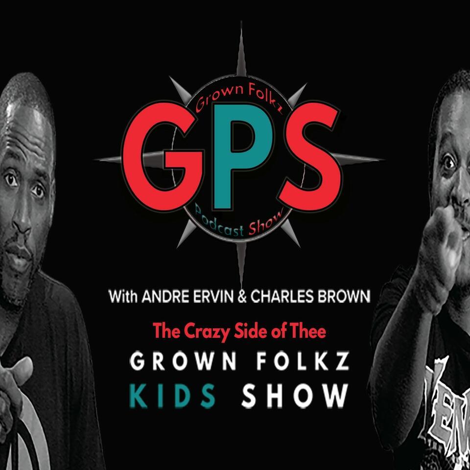 Grown Folks Kids Show's GPS