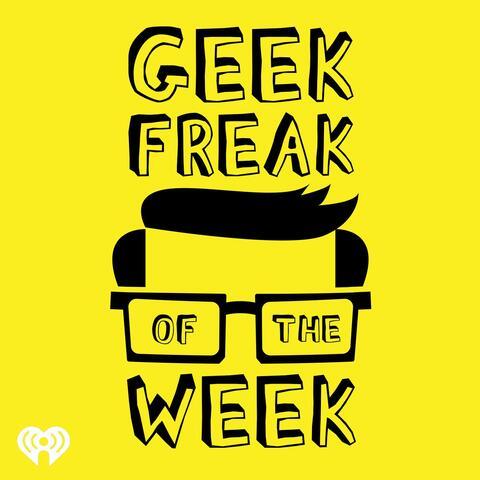 Geek Freak of the Week