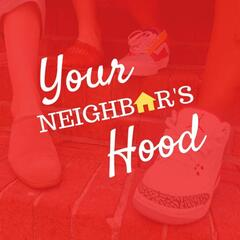 The Your Neighbor's Hood's Podcast