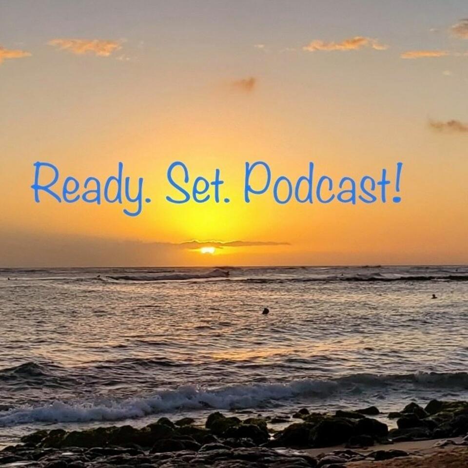 Ready. Set. Podcast!