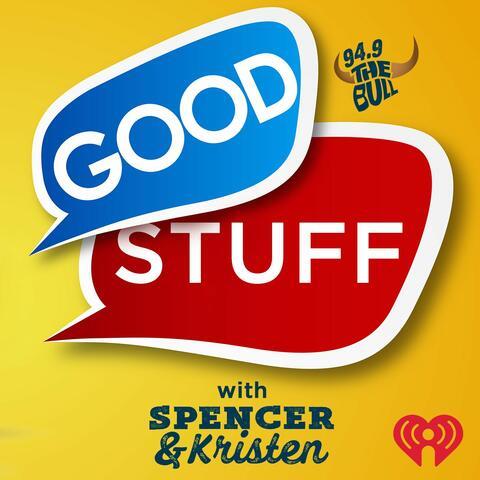 Good Stuff with Spencer & Kristen