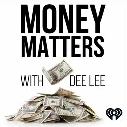 Money Matters With Dee Lee