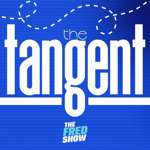 The Fred Show Presents: The Tangent
