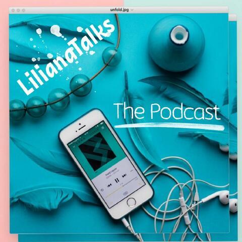Liliana Talks