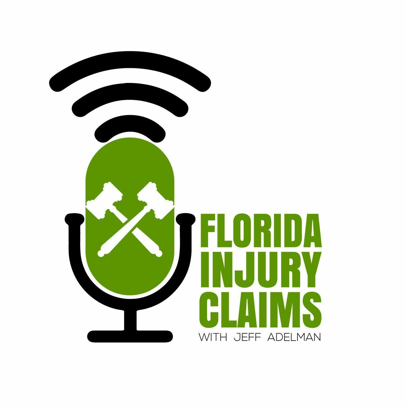 Florida Injury Claims With Jeff Adelman