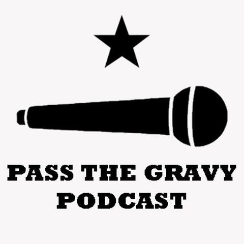 Pass The Gravy Podcast