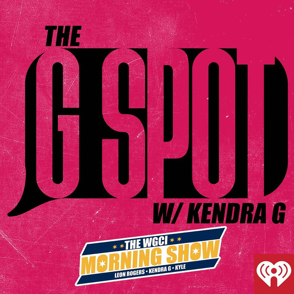 WGCI Presents: The G Spot with Kendra G