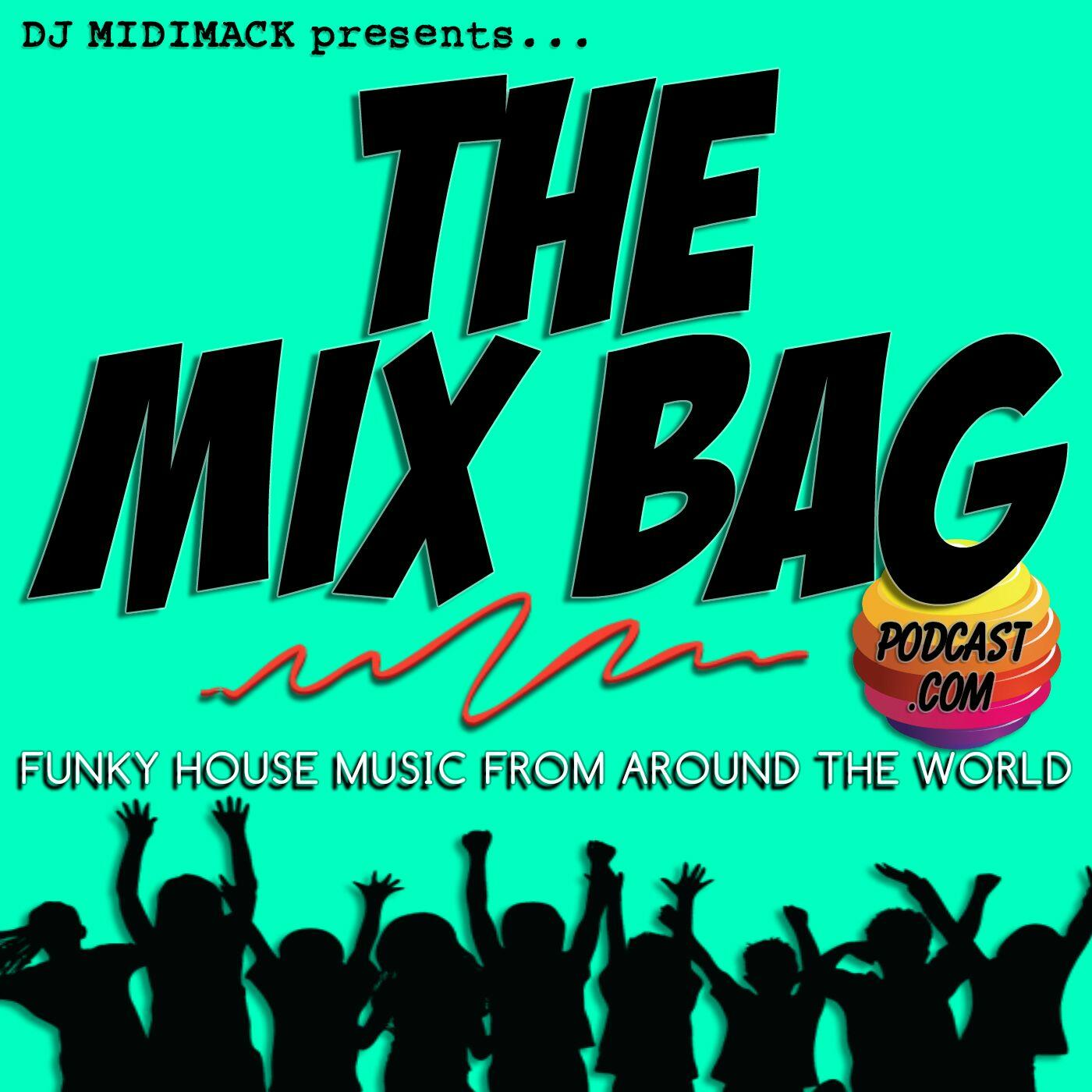 The Mix Bag Podcast | Funky House Music from Around the World