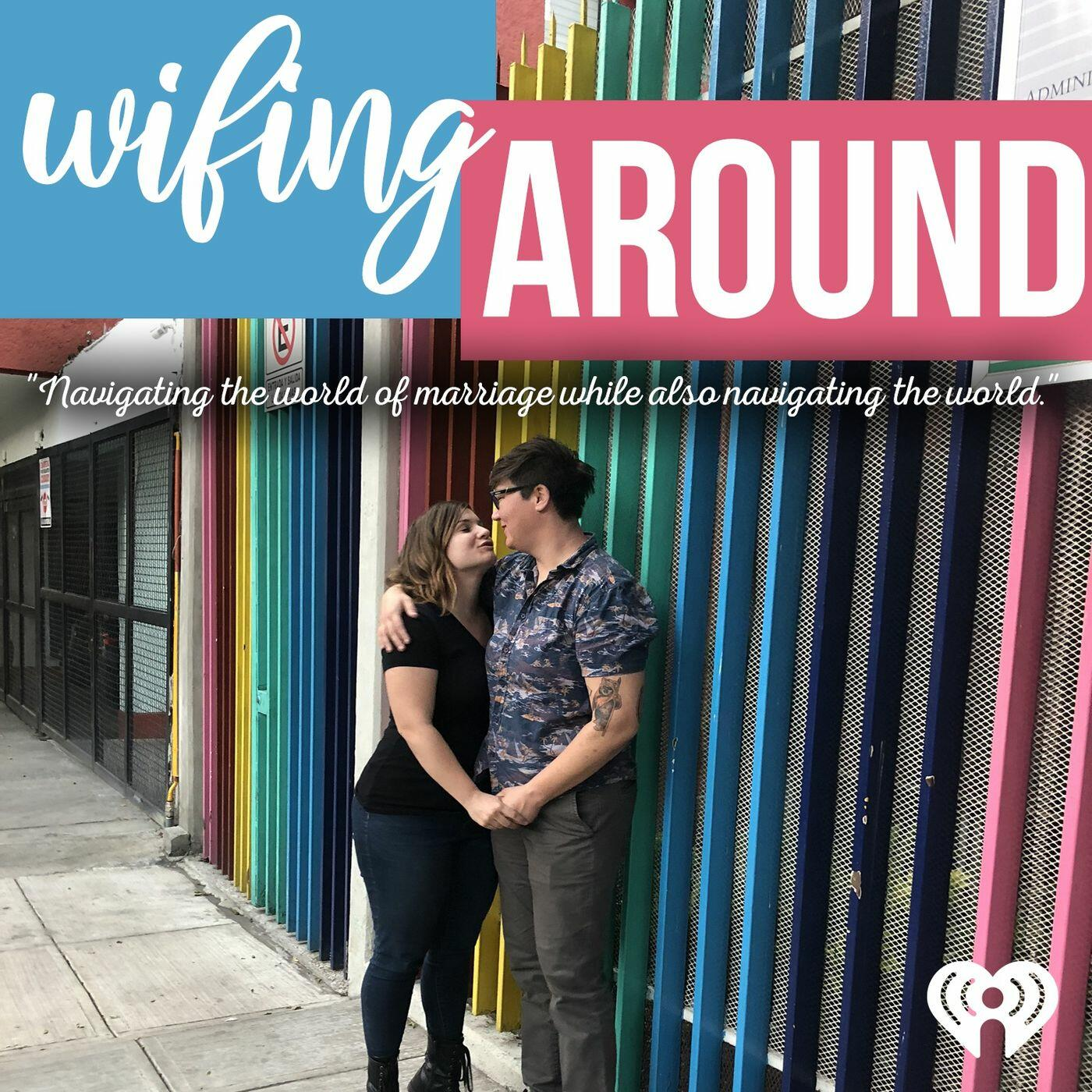 Wifing Around
