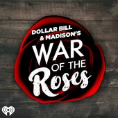 Dollar Bill and Madison's War of the Roses 5.17.18