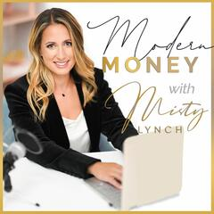 Modern Money with Misty Lynch