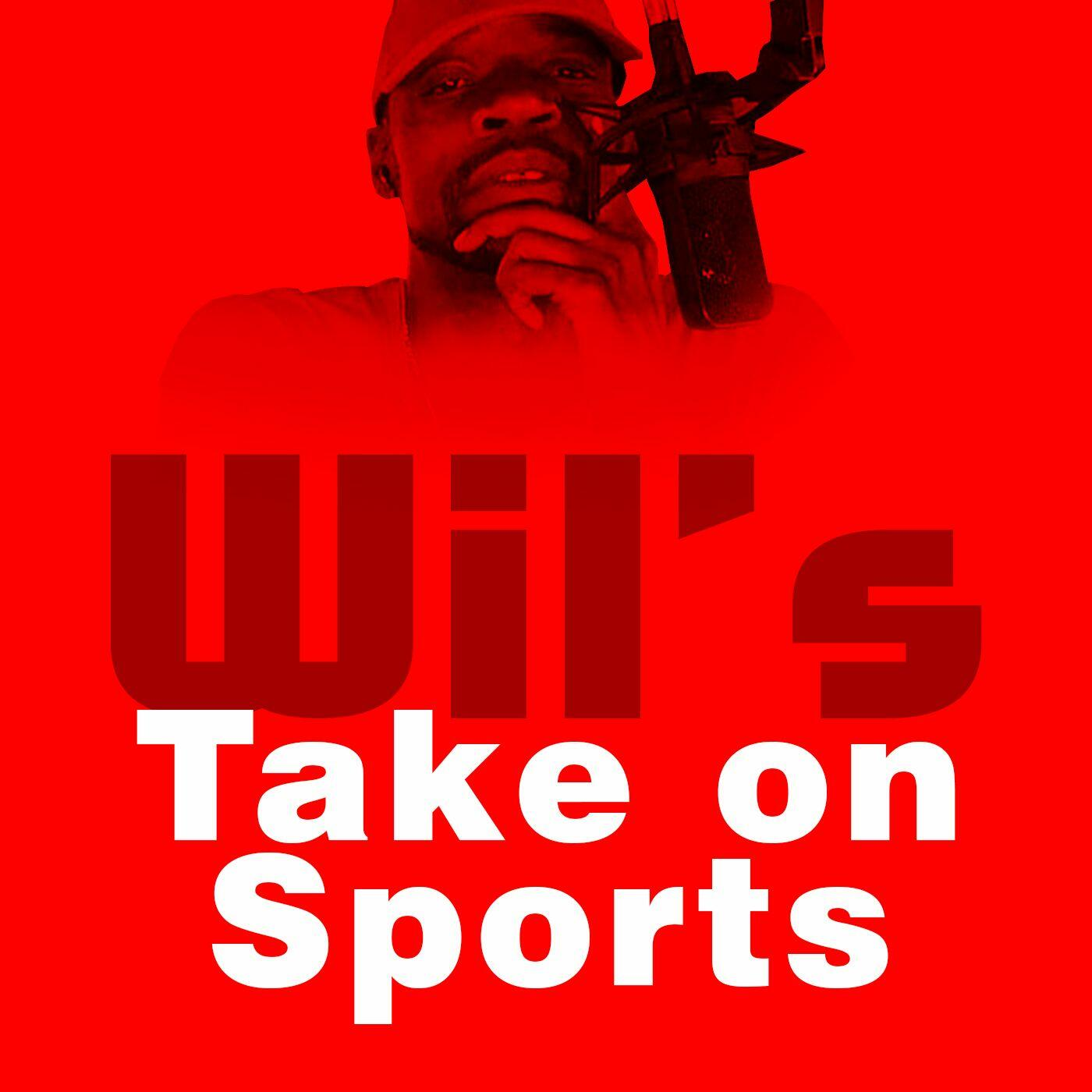 Wil's Take on Sports Show