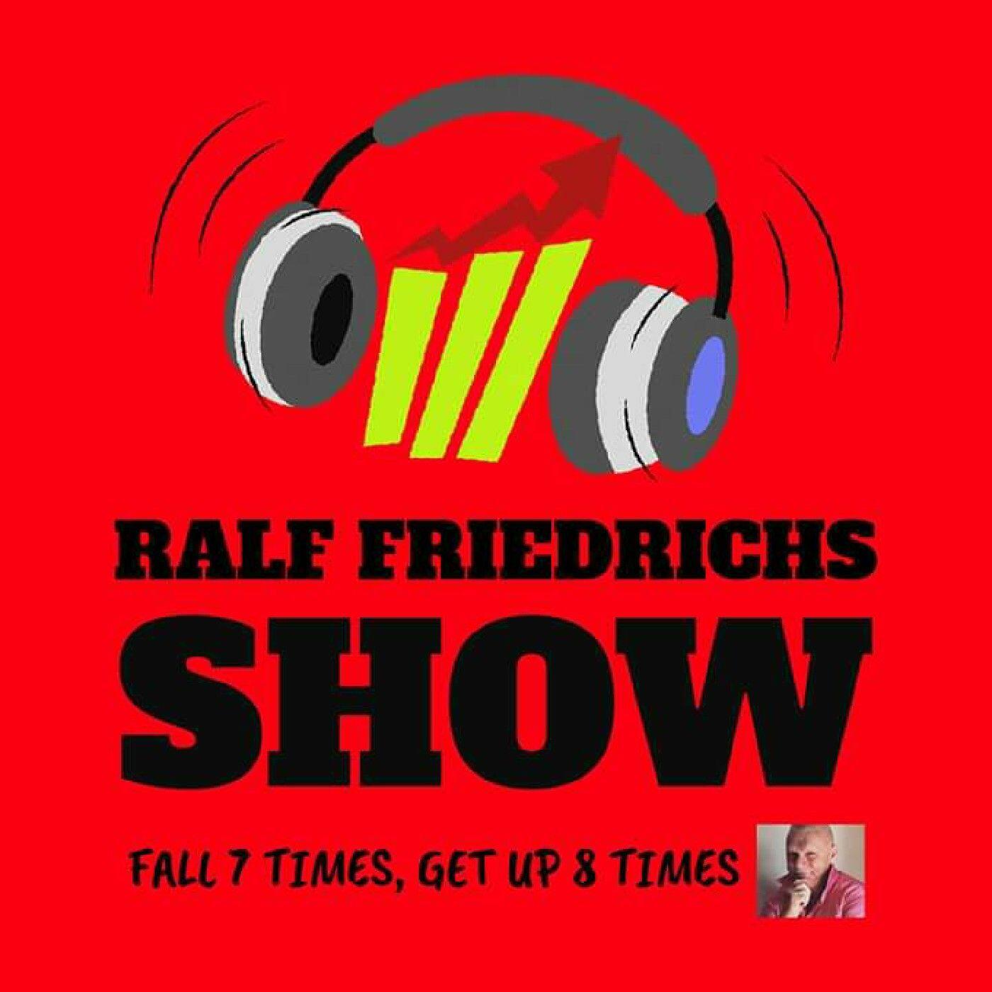 RALF FRIEDRICHS SHOW