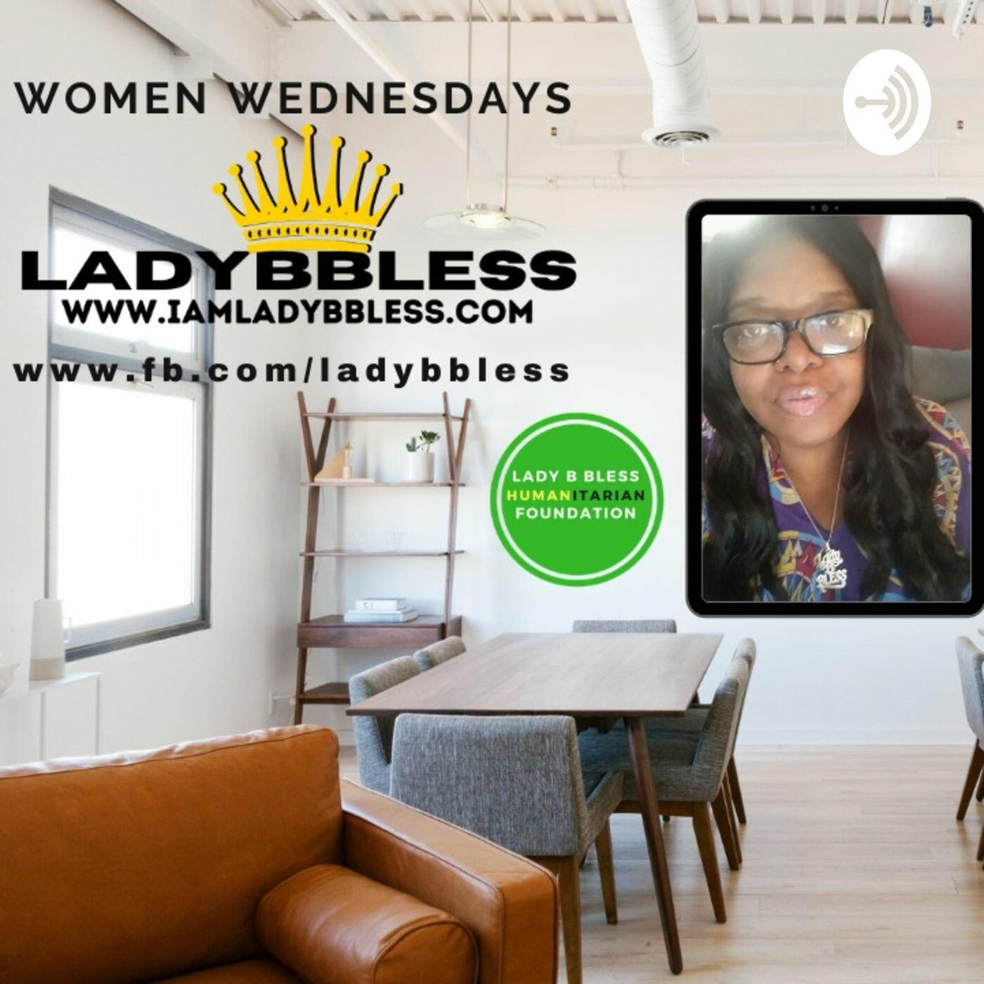 Women Wednesdays with Lady B Bless