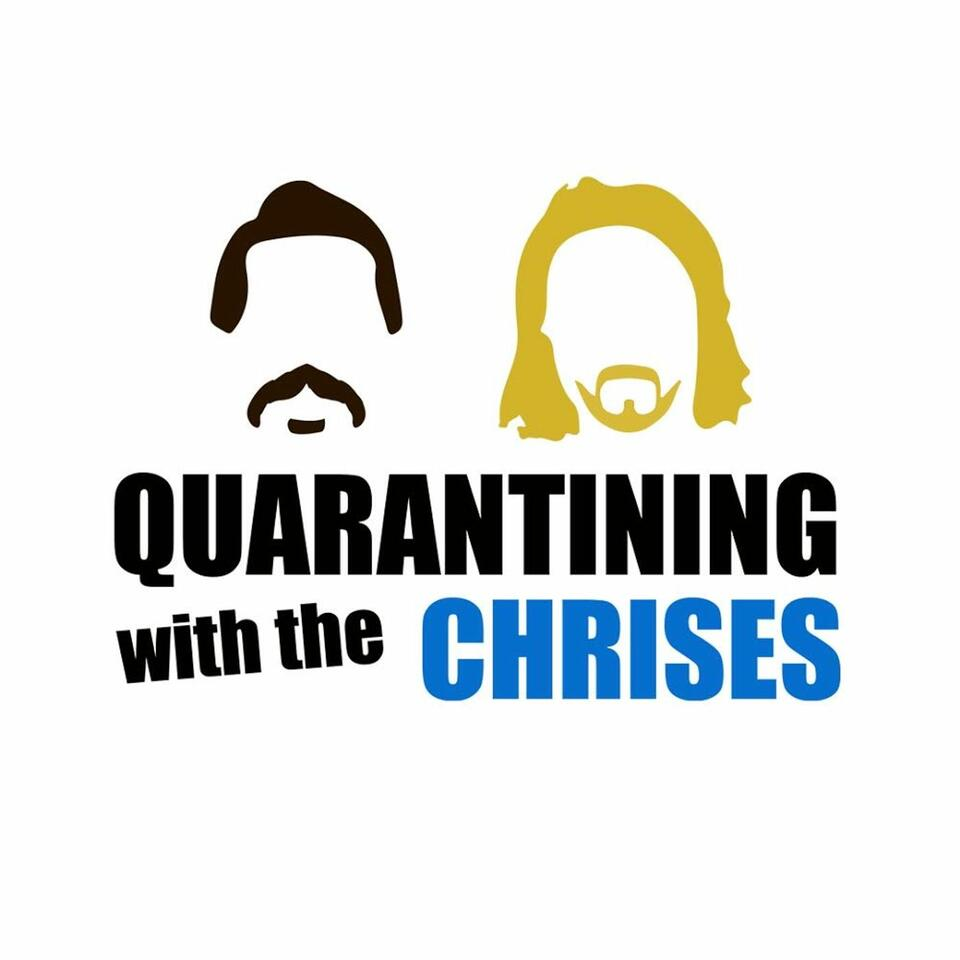 Quarantining With The Chrises