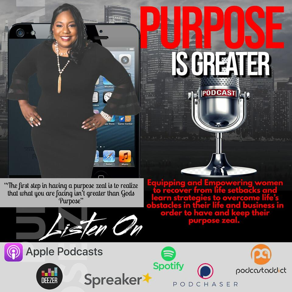 Purpose Is Greater Podcast