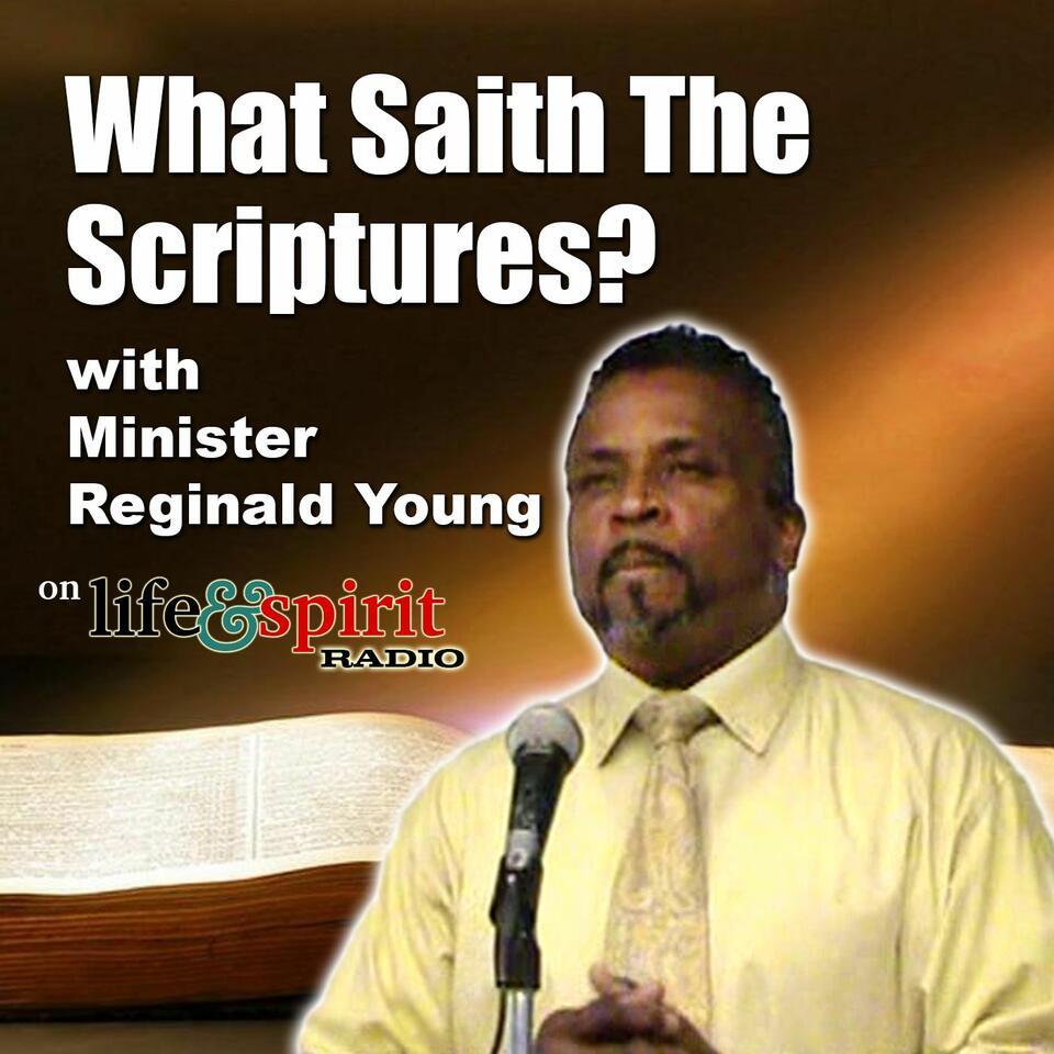 What Saith The Scriptures?