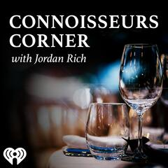 Connoisseurs Corner With Jordan Rich