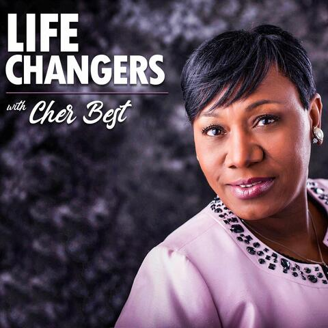 Life Changers with Cher Best