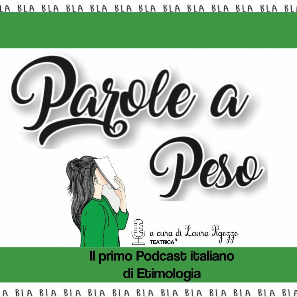 Parole a Peso - Pillole di etimologia italiana