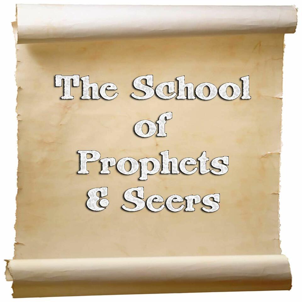 The School Of Prophets & Seers