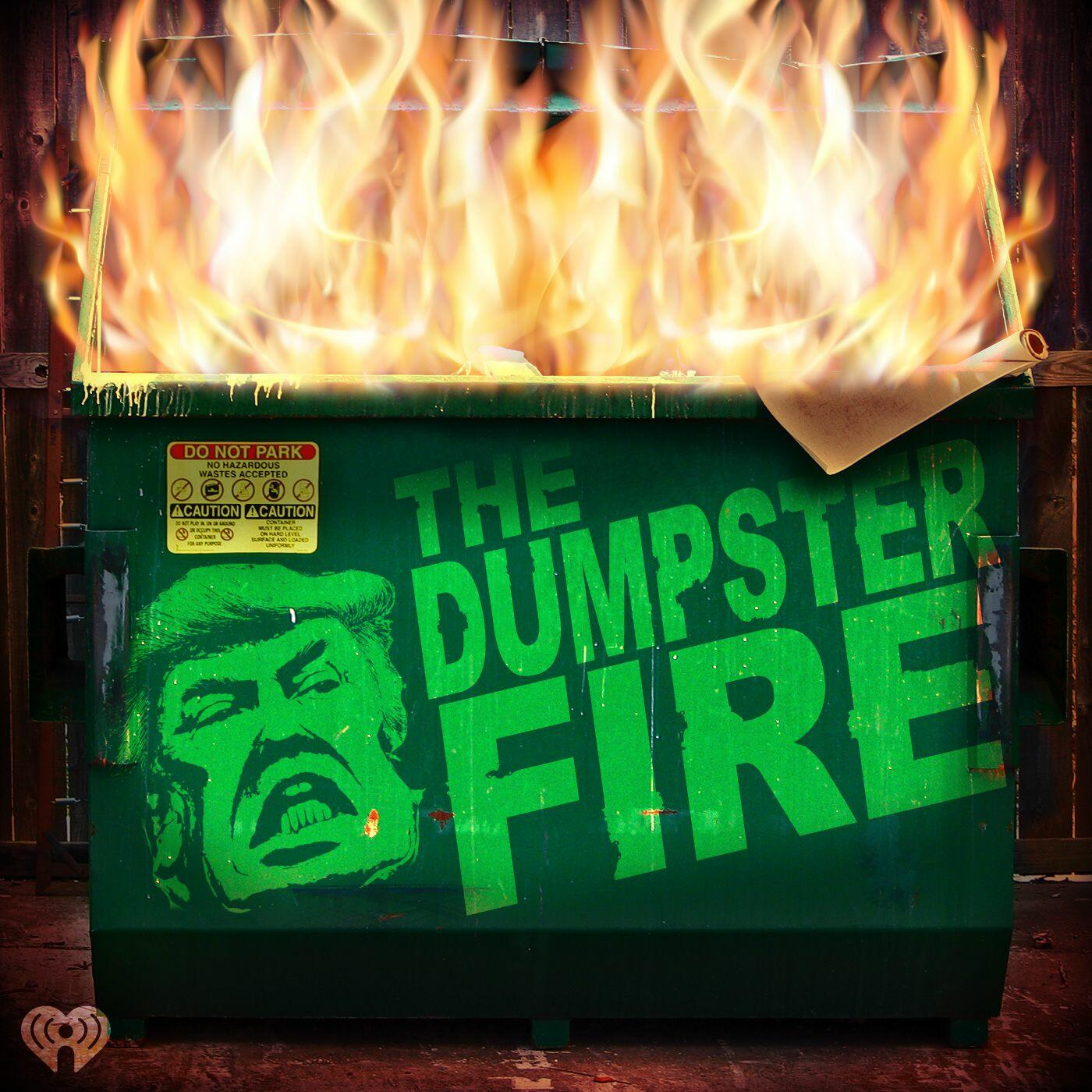 Listen Free to The Dumpster Fire on iHeartRadio Podcasts | iHeartRadio