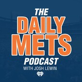 """Daily Mets Podcast: Episode 83 """"The One That Makes You Proud to Be A Mets Fan Again"""""""