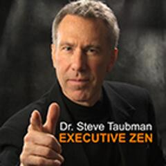 Executive Zen with Steve Taubman