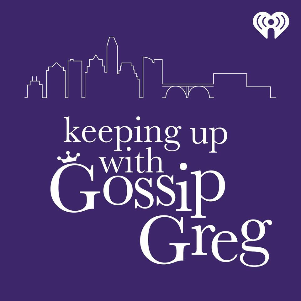 Keeping Up with Gossip Greg