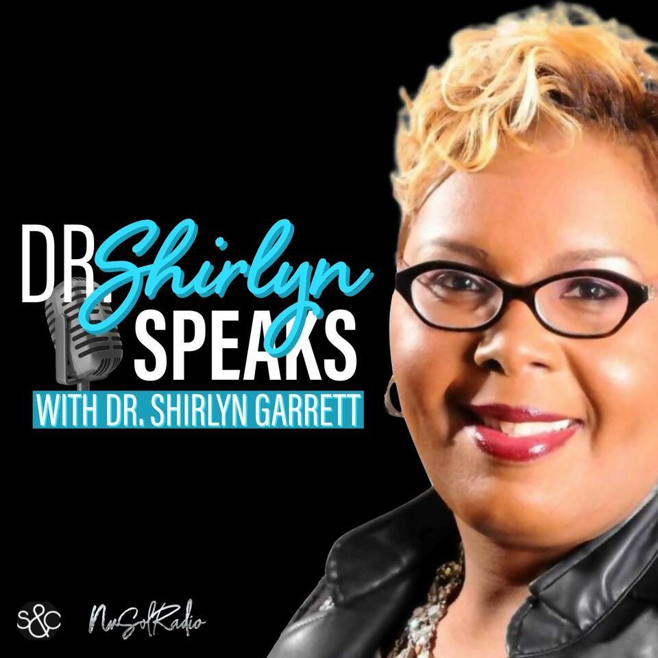 Dr. Shirlyn Speaks with Shirlyn Garrett