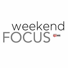 Weekend Focus