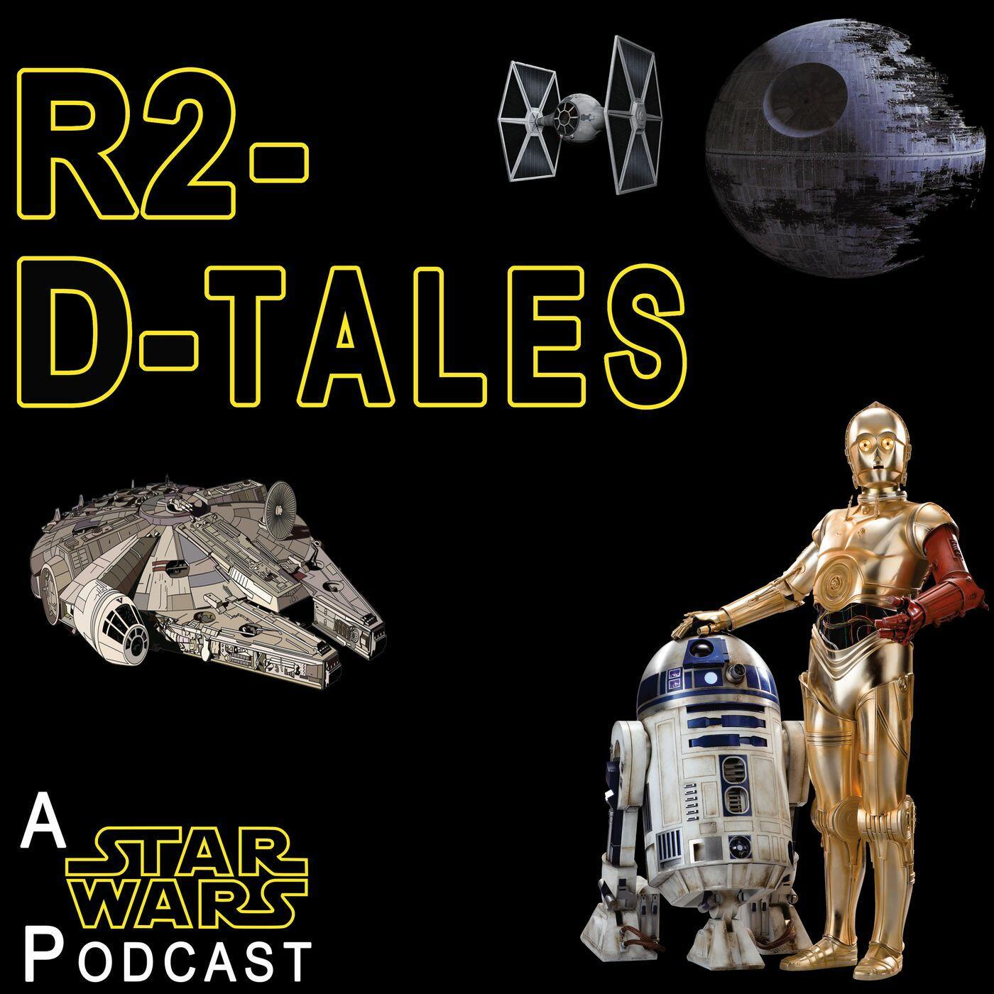 R2-D-Tales: A Star Wars Podcast